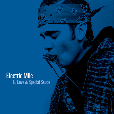 アルバム/Electric Mile/G.Love & Special Sauce