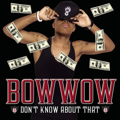 アルバム/Don't Know About That/Bow Wow