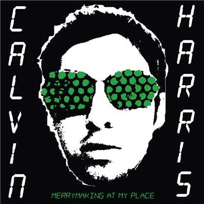 シングル/Merrymaking at My Place/Calvin Harris