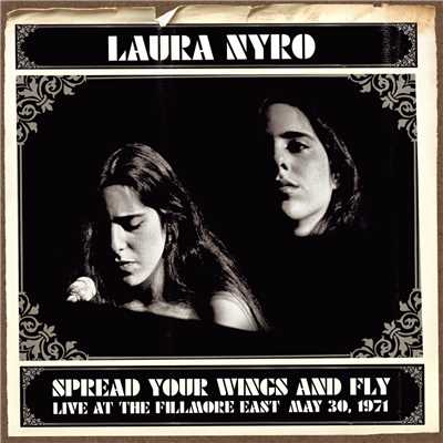 アルバム/Spread Your Wings And Fly: Live At The Fillmore East May 30, 1971/Laura Nyro