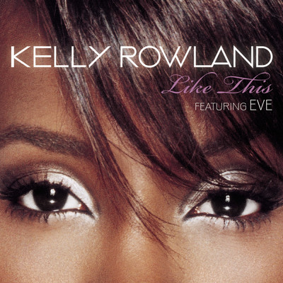 シングル/Like This (DJ Escape & Tony Coluccio Radio Remix) feat.Eve/Kelly Rowland
