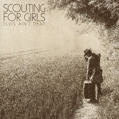 アルバム/Elvis Ain't Dead/Scouting For Girls