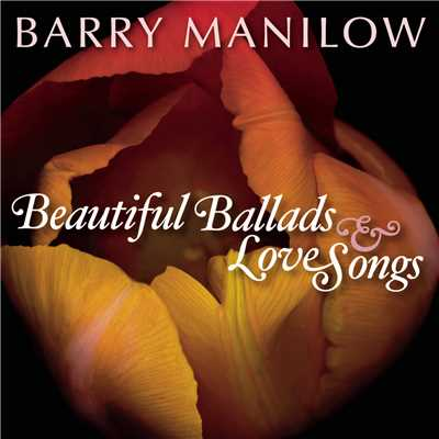アルバム/Beautiful Ballads & Love Songs/Barry Manilow