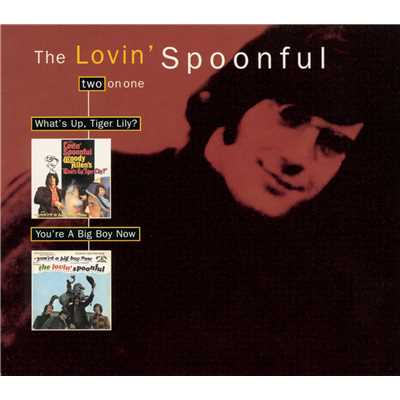 アルバム/What's Up Tiger Lily/You're A Big Boy Now/The Lovin' Spoonful