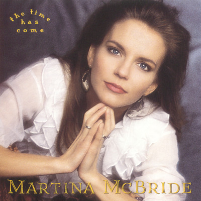 アルバム/The Time Has Come/Martina McBride