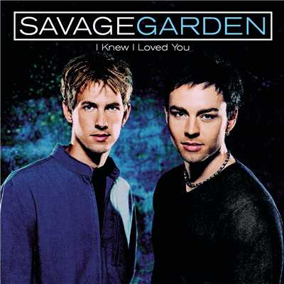 シングル/I Knew I Loved You (Acoustic Version)/Savage Garden