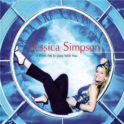 アルバム/I Think I'm In Love With You/Jessica Simpson