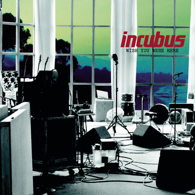 アルバム/Wish You Were Here/Incubus