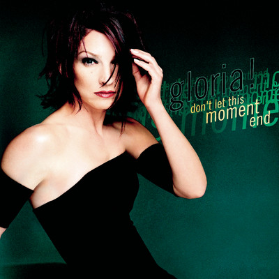 アルバム/Don't Let This Moment End/Gloria Estefan