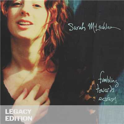 アルバム/Fumbling Towards Ecstasy (Legacy Edition)/Sarah McLachlan