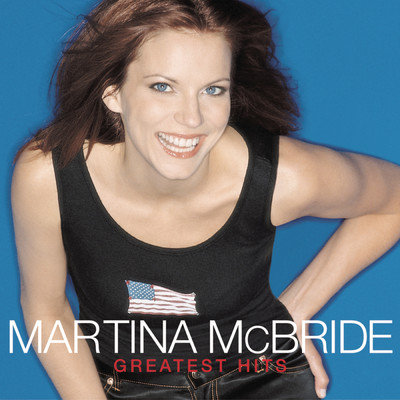 アルバム/Greatest Hits/Martina McBride