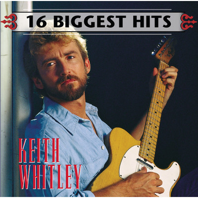 アルバム/16 Biggest Hits/Keith Whitley
