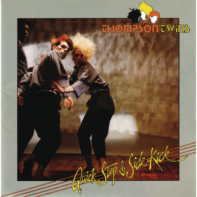 アルバム/Quick Step And Side Kick/Thompson Twins