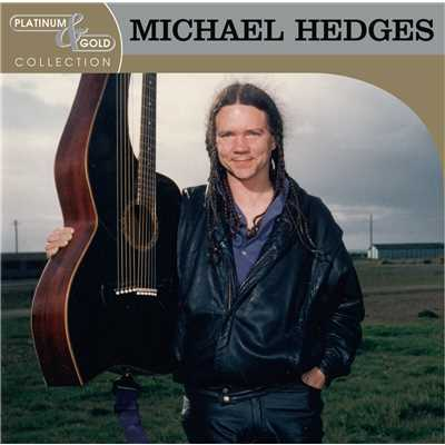 アルバム/Platinum & Gold Collection/Michael Hedges