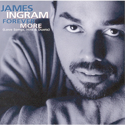 アルバム/Forever More (Love Songs, Hits & Duets)/James Ingram