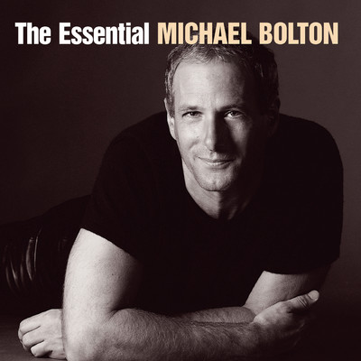 アルバム/The Essential Michael Bolton/Michael Bolton