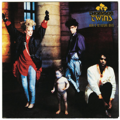 アルバム/Here's To Future Days/Thompson Twins