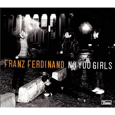 アルバム/No You Girls/Franz Ferdinand