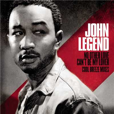 アルバム/No Other Love / Can't Be My Lover - Cool Breeze Mixes/John Legend