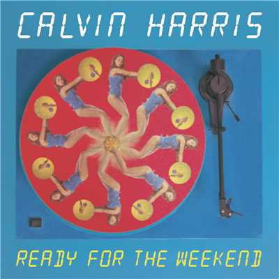 Ready for the Weekend (Dave Spoon Dub Remix)/Calvin Harris