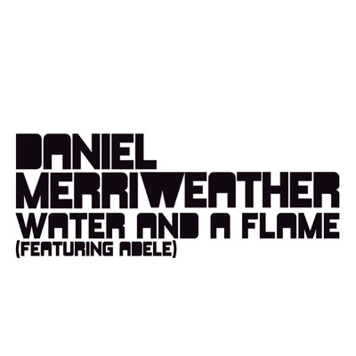 Water And A Flame (Buzz Junkies Club Mix) feat.Adele/Daniel Merriweather