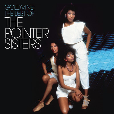 アルバム/Goldmine: The Best Of The Pointer Sisters/ポインター・シスターズ