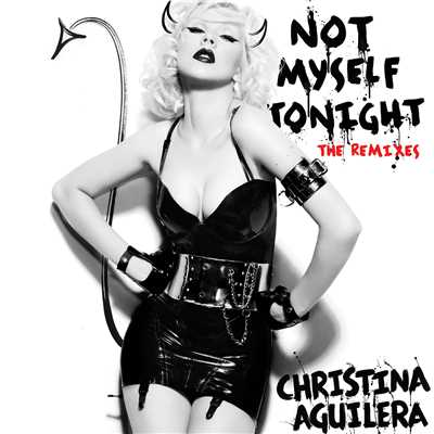 アルバム/Not Myself Tonight - The Remixes/Christina Aguilera