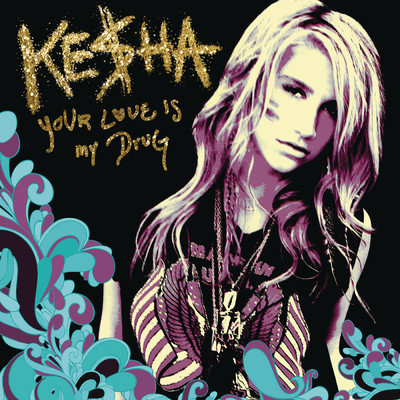 アルバム/Your Love Is My Drug/Ke$ha