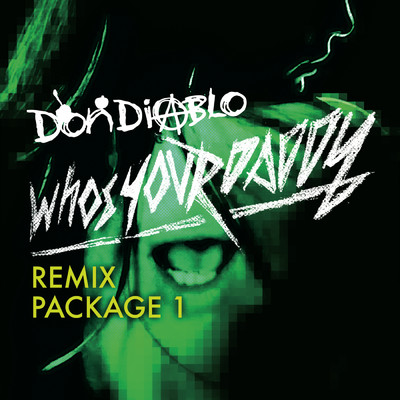 アルバム/Who's Your Daddy/Don Diablo