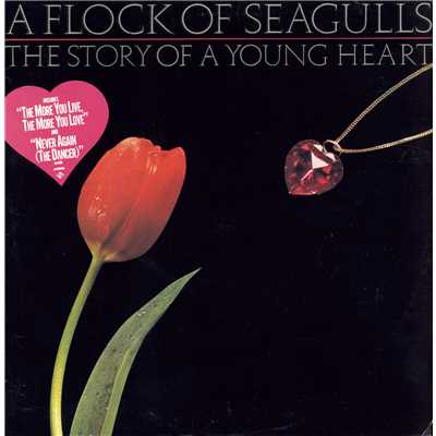 シングル/The More You Live, The More You Love/A Flock Of Seagulls