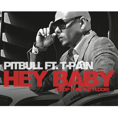 アルバム/Hey Baby (Drop It To The Floor)/Pitbull