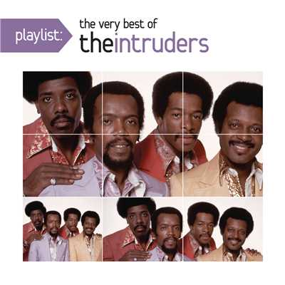アルバム/Playlist: The Very Best Of The Intruders/The Intruders