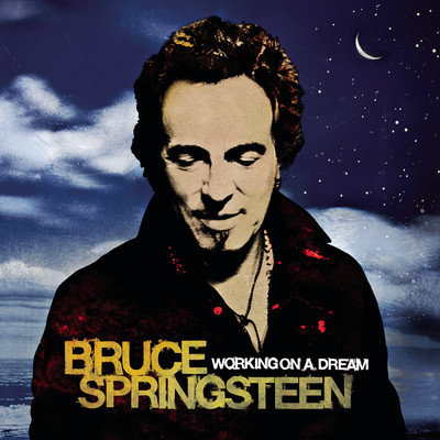 アルバム/Working On A Dream/Bruce Springsteen