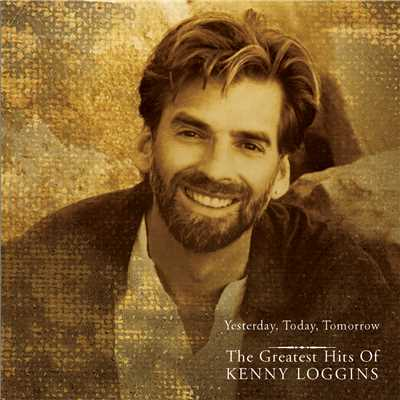 アルバム/Yesterday, Today, Tomorrow - The Greatest Hits Of Kenny Loggins/Kenny Loggins