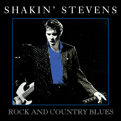 アルバム/Rock and Country Blues/Shakin' Stevens