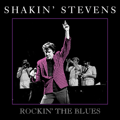 アルバム/Rockin' The Blues/Shakin' Stevens