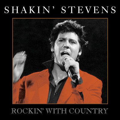 アルバム/Rockin' With Country/Shakin' Stevens