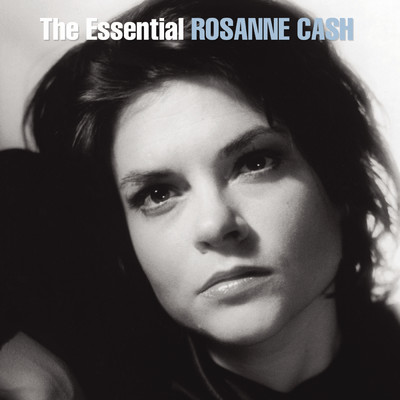 アルバム/The Essential Rosanne Cash/Rosanne Cash