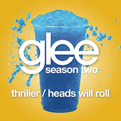 シングル/Thriller / Heads Will Roll (Glee Cast Version)/Glee Cast