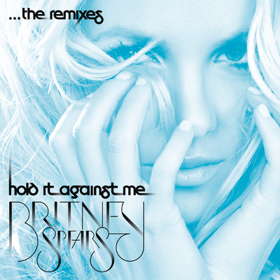 シングル/Hold It Against Me (Smoke 'N Mirrors (Club Remix))/Britney Spears