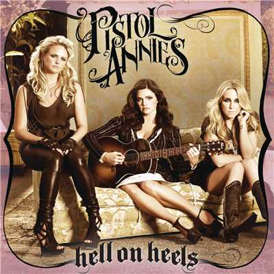 アルバム/Hell On Heels/Pistol Annies