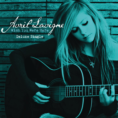 シングル/Wish You Were Here/Avril Lavigne