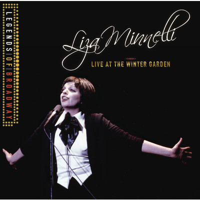 アルバム/Legends Of Broadway - Liza Minnelli Live At The Winter Garden/Liza Minnelli