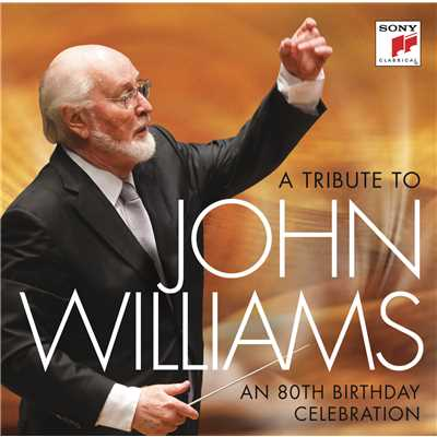 アルバム/A Tribute to John Williams - An 80th Birthday Celebration/John Williams