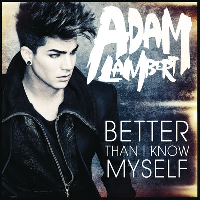 アルバム/Better Than I Know Myself/Adam Lambert