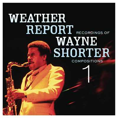 アルバム/Weather Report Recordings Of Wayne Shorter Compositions 1/Wayne Shorter