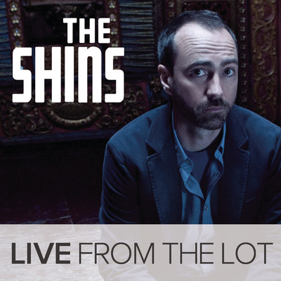 アルバム/Live From The Lot/The Shins