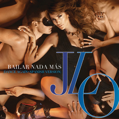 シングル/Bailar Nada Mas (Dance Again - Spanish Version)/Jennifer Lopez