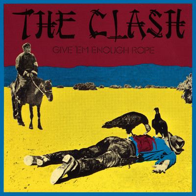 アルバム/Give 'Em Enough Rope/The Clash
