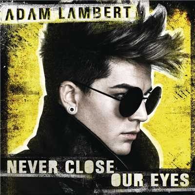 アルバム/Never Close Our Eyes/Adam Lambert
